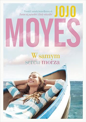 w samym sercu morza jojo moyes to świetny pomysł na prezent dla kobiety